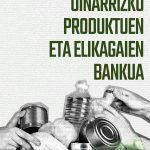 Oinarrizko produktuen eta elikagaien bankua martxan